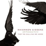 RHIANNON GIDDENS (with FRANCESCO TURRISI) - THEY'RE CALLING ME HOME (CD).