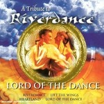 A TRIBUTE TO RIVERDANCE - LORD OF THE DANCE (CD)...
