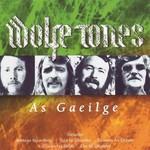 THE WOLFE TONES - AS GAEILGE (CD)...