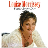 LOUISE MORRISSEY - BETTER EVERY DAY (CD)...