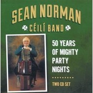 SEAN NORMAN CÉILÍ BAND - 50 YEARS OF MIGHTY PARTY NIGHTS (CD).