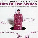 YOU'LL NEVER WALK ALONE HITS OF THE SIXTIES - VARIOUS ARTISTS (CD)...