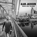 ALAN JACKSON - WHERE HAVE YOU GONE (CD)...