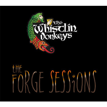 THE WHISTLÍN DONKEYS - THE FORGE SESSIONS (CD)