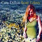 CARA DILLON - SWEET LIBERTY (CD).