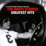 THE WHITE STRIPES - GREATEST HITS (CD).