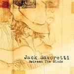 JACK SAVORETTI - BETWEEN THE MINDS (CD).