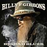 BILLY F GIBBONS - THE BIG BAD BLUES (CD).