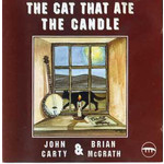 JOHN CARTY & BRIAN MCGRATH - THE CAT THAT ATE THE CANDLE (CD)...