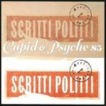 SCRITTI POLITTI - CUPID & PSYCHE 85 (Vinyl LP).