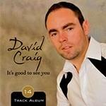 DAVID CRAIG - IT'S GOOD TO SEE YOU (CD)...