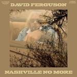 DAVID FERGUSON - NASHVILLE NO MORE (CD).