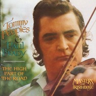 TOMMY PEOPLES & PAUL BRADY - THE HIGH PARTY OF THE ROAD (CD)...