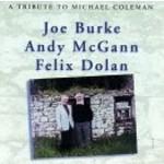 JOE BURKE, ANDY MCGANN AND FELIX DOLAN - A TRIBUTE TO MICHAEL DOLAN