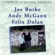 JOE BURKE, ANDY MCGANN AND FELIX DOLAN - A TRIBUTE TO MICHAEL DOLAN