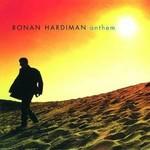RONAN HARDIMAN - ANTHEM