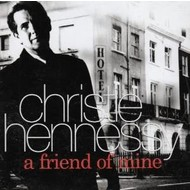 CHRISTIE HENNESSY - A FRIEND OF MINE (CD)...