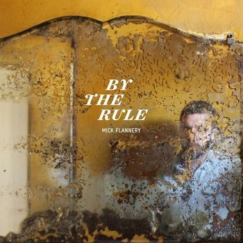 MICK FLANNERY BY THE RULE (CD)