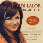 TRUDI LALOR - HOME I'LL BE (CD)....