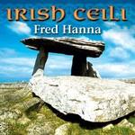FRED HANNA - IRISH CEILI (CD)...