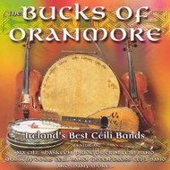 BUCKS OF ORANMORE - IRELAND'S BEST CEILI BANDS (CD)