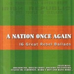 A NATION ONCE AGAIN, 16 GREAT REBEL BALLADS - VARIOUS ARTISTS (CD)...