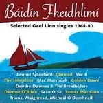 BÁIDÍN FHEIDHLIMÍ GAEL LINN SINGLES 1968-80 (CD)...