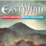 ANDY IRVINE AND DAVY SPILLANE - EAST WIND (CD)...
