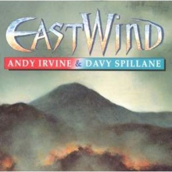 ANDY IRVINE AND DAVY SPILLANE - EAST WIND (CD)