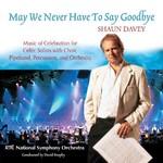 SHAUN DAVEY - MAY WE NEVER HAVE TO SAY GOODBYE (CD)...