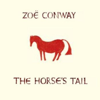 ZOE CONWAY - THE HORSE'S TAIL (CD)