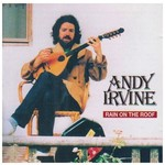 ANDY IRVINE - RAIN ON THE ROOF (CD).