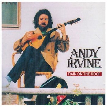 ANDY IRVINE - RAIN ON THE ROOF (CD)