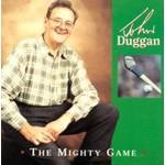 JOHN DUGGAN - THE MIGHTY GAME (CD)...
