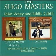 TWO SLIGO MASTERS: THE FIRST MONTH OF SPRING (JOHN VESEY/PAUL BRADY) & AH! SURELY (EDDIE CAHILL)
