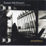 SUSAN MCKEOWN & THE CHANTING HOUSE - PROPHECY