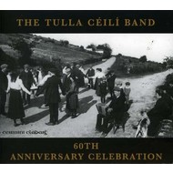 TULLA CEILI BAND - 60TH ANNIVERSARY CELEBRATION (CD)...