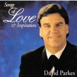 DAVID PARKES - SONGS OF LOVE & INSPIRATION (CD)...