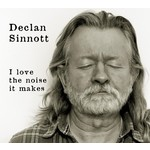 DECLAN SINNOTT - I LOVE THE NOISE IT MAKES (CD)...