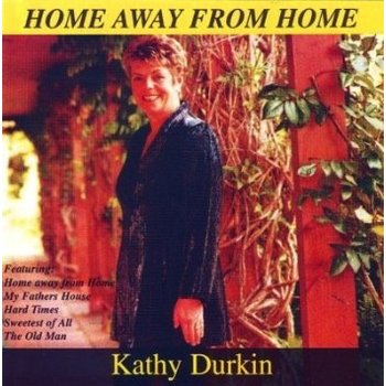 KATHY DURKIN - HOME AWAY FROM HOME (CD)
