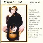 ROBERT MIZZELL - HELLO MR DJ (CD)...