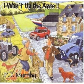 PJ MURRIHY  - I WON'T UP THE ANTE! (CD)