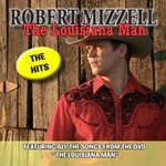 ROBERT MIZZELL - THE LOUISIANA MAN, THE HITS (CD)...