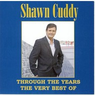 SHAWN CUDDY THROUGH THE YEARS - THE VERY BEST OF