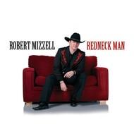 ROBERT MIZZELL - REDNECK MAN (CD)...