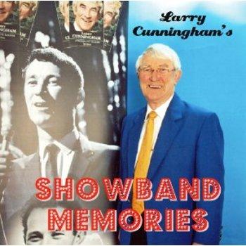 LARRY CUNNINGHAM - SHOWBAND MEMORIES (CD)