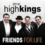 HIGH KINGS - FRIENDS FOR LIFE (CD)...