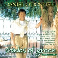 Rosette Records,  DANIEL O'DONNELL - HIGHLIGHTS FROM SHADES OF GREEN
