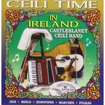 CASTLEBLANEY CEILI BAND - CEILI TIME IN IRELAND (CD)