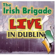 THE IRISH BRIGADE - LIVE IN DUBLIN (CD)...